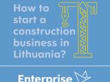 Kaip pradėti statybų verslą Lietuvoje?